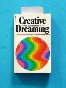 My 1976 copy of the very wonderful 'Creative Dreaming'